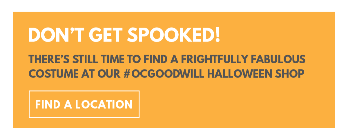 Message saying Don't get spooked find a fabulous costume at our Goodwill Halloween shop