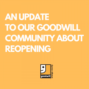 An update to our goodwill community about reopening